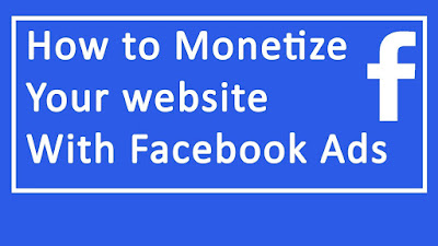 How to advertise your website on Facebook and Monetize it?