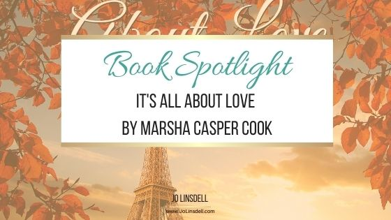Book Spotlight It's All About Love by Marsha Casper Cook