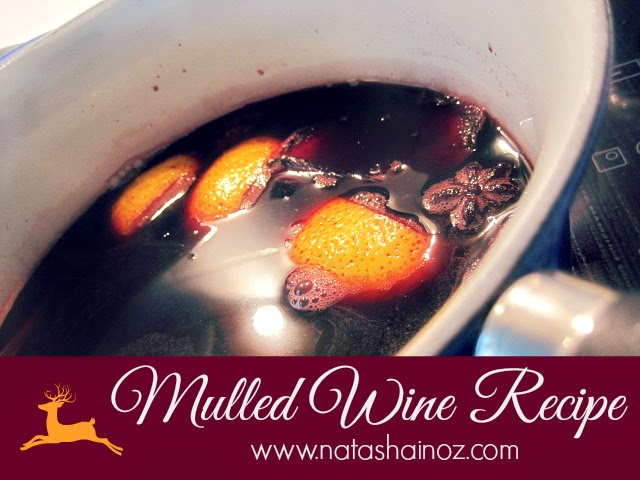 Mulled Wine Recipe for the Holidays via Natasha in Oz