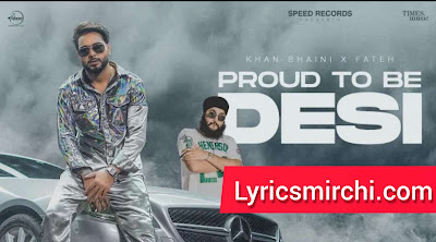 Proud To Be Desi प्राउड टू बी देसी Song Lyrics   Khan Bhaini Ft. Fateh   Latest Punjabi Songs 2020