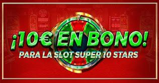 paston 10 euros gratis Slot Super 10 Stars hasta 17 enero 2021