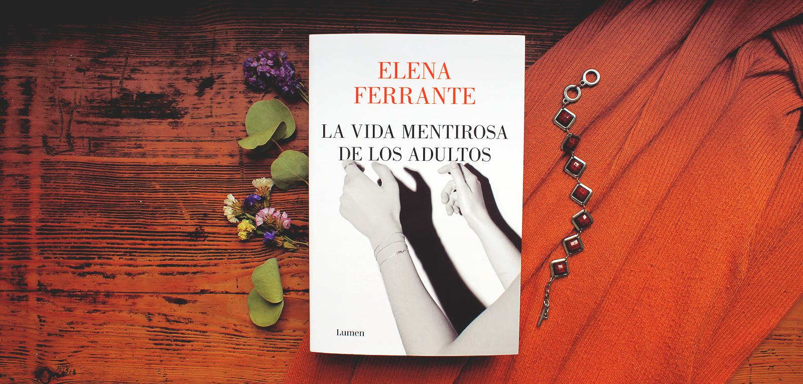 La vida mentirosa de los adultos · Elena Ferrante