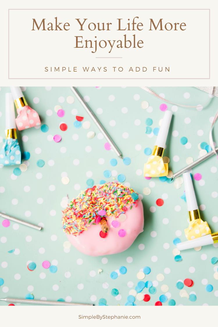 Making Your Life More Enjoyable