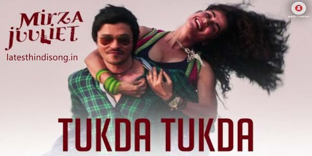 tukda-tukda-hindi-lyrics-Mirza-Juuliet