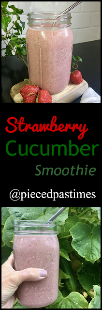 Strawberry Cucumber Smoothie at Pieced Pastimes