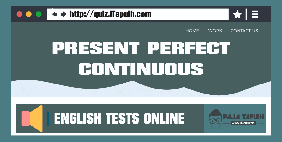 Quiz: Present Perfect Continuous Part 1