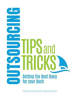 Outsourcing Tips and Tricks: Getting the Best Bang for Your Buck by Dmytro Zaporozhtsev and Svitlana Zaporozhtseva