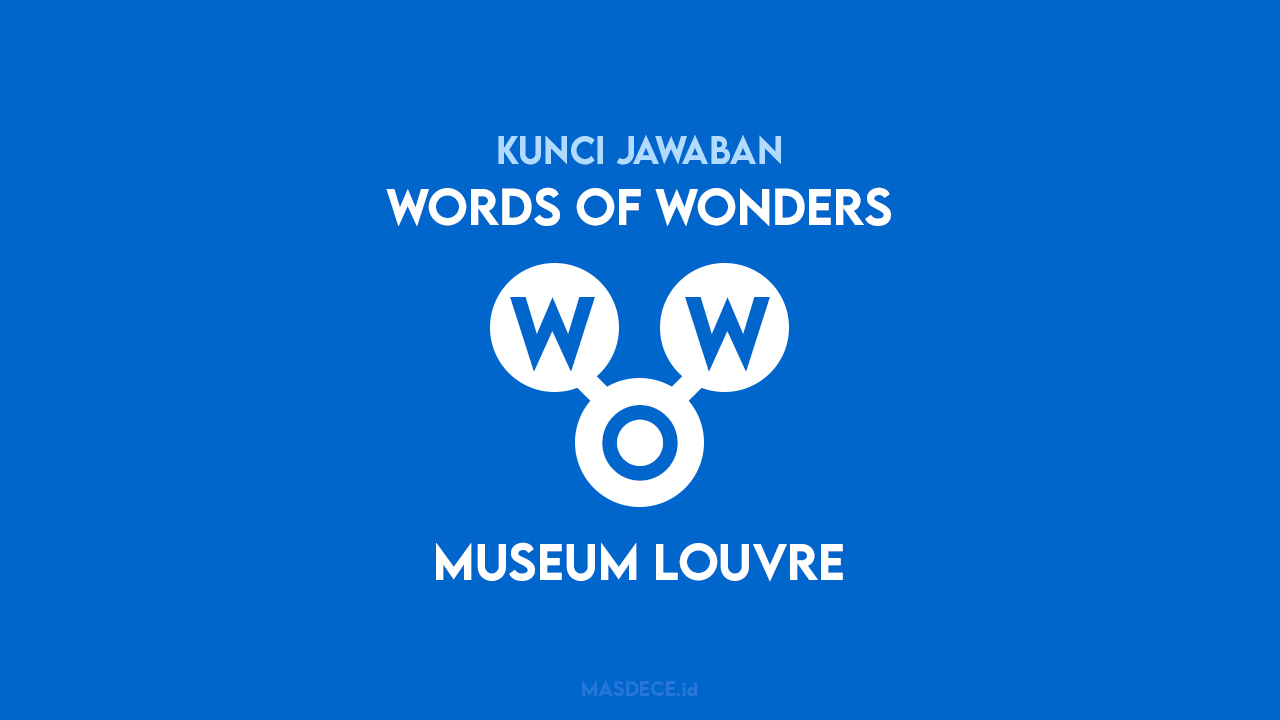 Jawaban Words of Wonders Museum Louvre