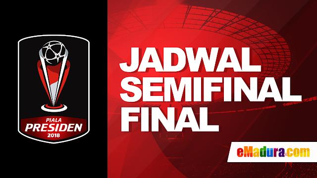 jadwal semifina-final piala presiden 2018