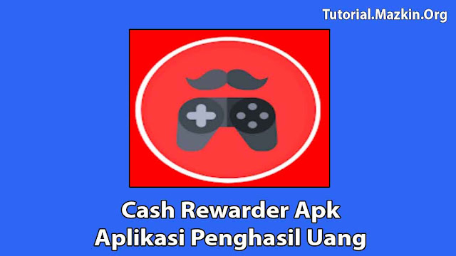 Cash Rewarder Apk Penghasil Uang