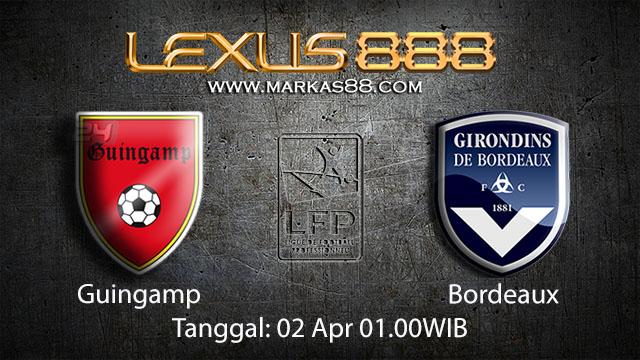 BOLA88 - PREDIKSI TARUHAN BOLA GUINGAMP VS BORDEAUX 02 APRIL 2018 ( FRENCH LIGUE 1 )