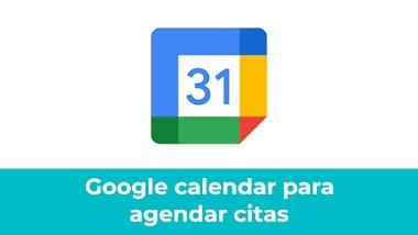 Cómo usar Google Calendar para agendar citas con sus prospectos
