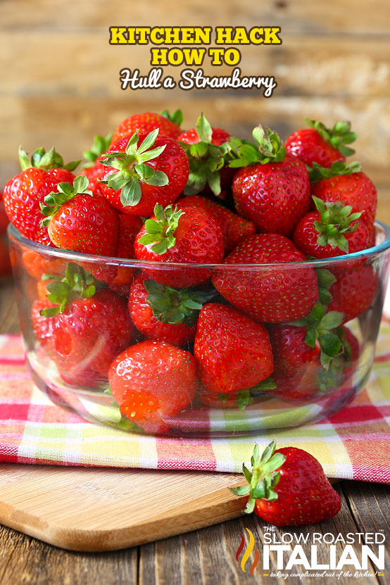 Permalink http://www.theslowroasteditalian.com/2016/07/hulling-strawberries-kitchen-hack.html