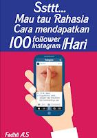 Rahasia mendapatkan 100 follower Instagram per hari