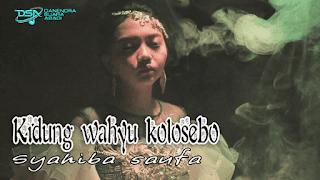 Lirik Lagu Kidung Wahyu Kolosebo - Syahiba Saufa