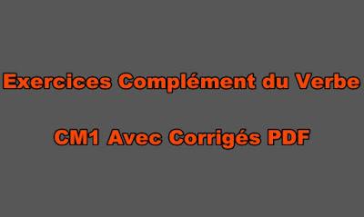 Exercice Complément du Verbe CM1 Avec Corrigé PDF