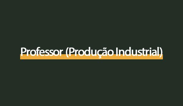 Prova Concurso Professor (Produção Industrial) com Gabarito
