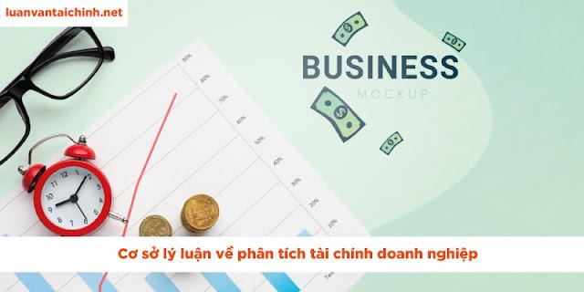 Cơ sở lý luận về phân tích tài chính doanh nghiệp