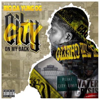 Rio Da Yung Og - City On My Back (2020) - Album Download, Itunes Cover, Official Cover, Album CD Cover Art, Tracklist, 320KBPS, Zip album