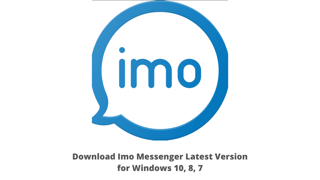 Download Imo Messenger Latest Version for Windows 10, 8, 7
