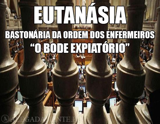 Alegadamente: Imagem de Assembleia da República – Eutanásia - Bastonária da Ordem dos Enfermeiros: O Bode Expiatório
