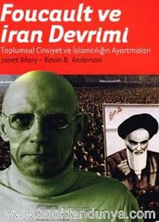 Janet Afary - Kevin B. Anderson - Foucault ve İran Devrimi - Toplumsal Cinsiyet ve İslamcılığın Ayartmaları