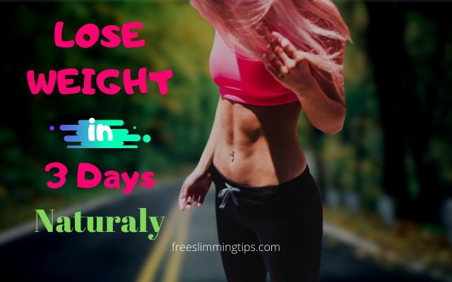 lose weight in 3 days naturally