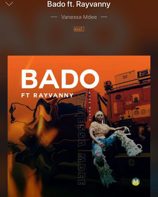 DOWNLOAD AUDIO | Vanessa Mdee Ft Rayvanny - Bado
