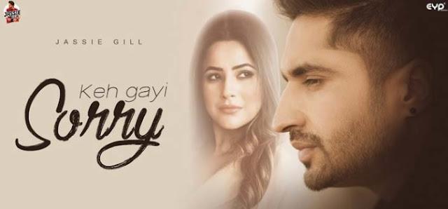 कह गई साॅरी (Keh Gayi Sorry) Jassi Gill Shehnaaz Gill Lyrics