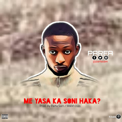Parfa - Me Yasa Ka So Ni Haka song art