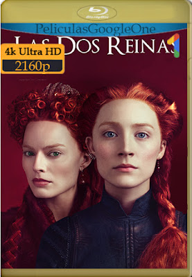 Las Dos Reinas (2018) [4K UHD [HDR] [Latino-Inglés] [Google Drive] – By AngelStoreHD