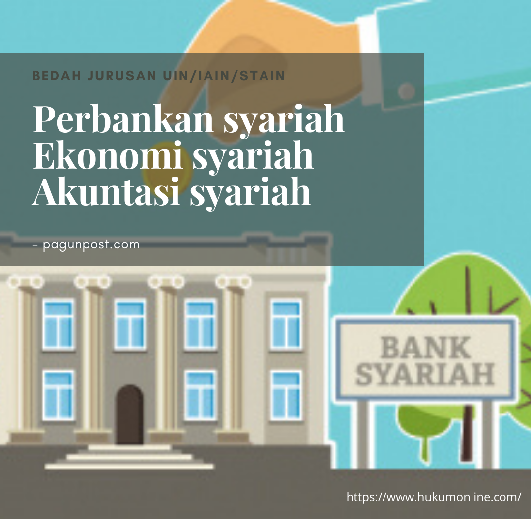 Perbedaan dan Persamaan antara Perbankan Syariah, Ekonomi Syariah dan Akuntansi Syariah