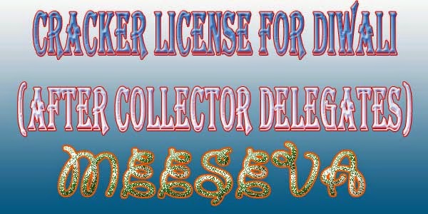 Cracker License for Diwali (After Collector delegates) Apply Meeseva