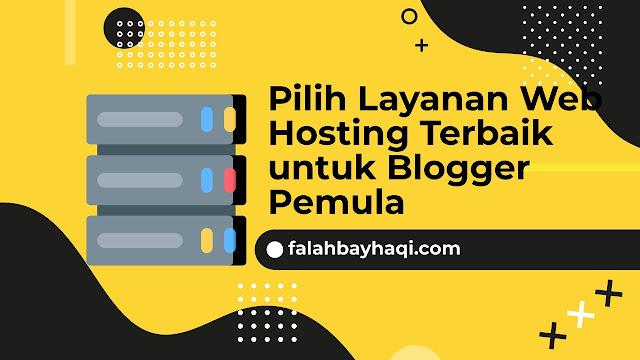 Pilih Layanan Web Hosting Terbaik untuk Blogger Pemula
