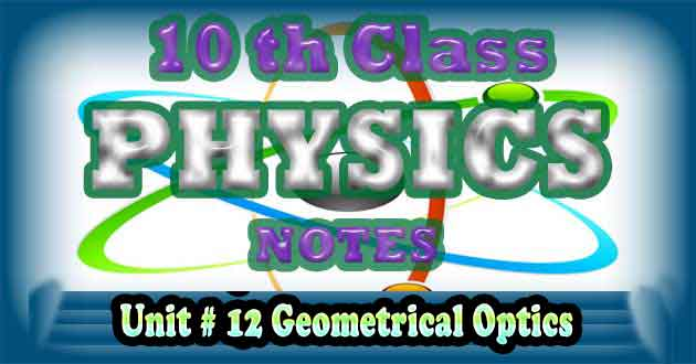 10th Class Physics Notes Unit 12 Geometrical Optics
