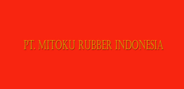 PT. Mitoku Rubber Indonesia