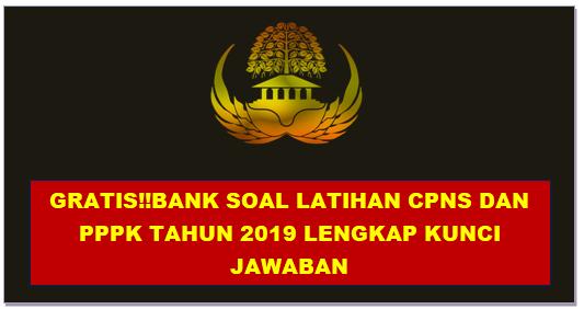 Gratis Bank Soal Latihan Cpns Dan Pppk Tahun 2019 Lengkap