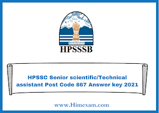 HPSSC Senior scientific/Technical assistant Post Code 867 Answer key 2021