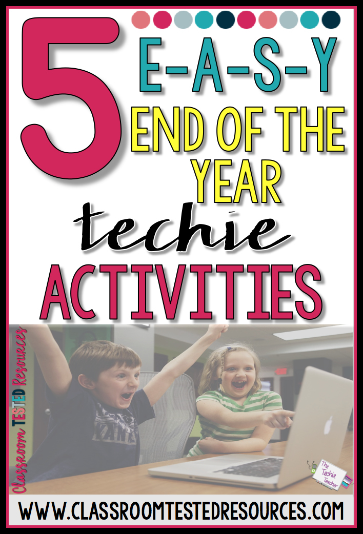 5 EASY End of the Year Technology Activities