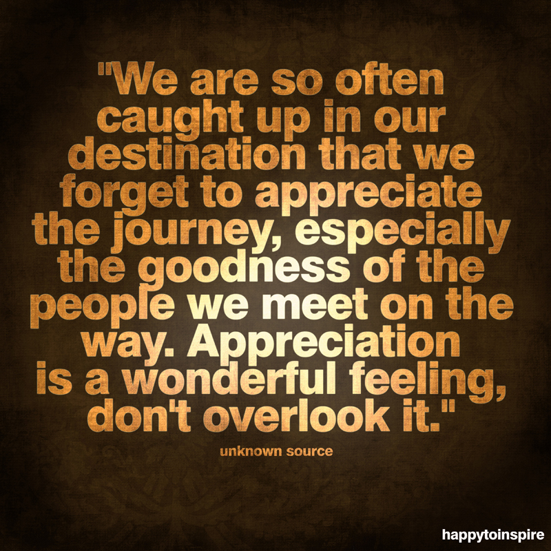 Appreciate Time Quotes: Happy To Inspire: Learning The Art Of Appreciation