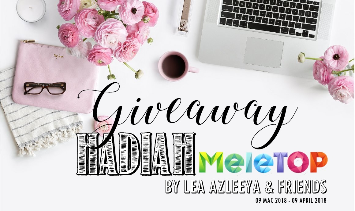 Giveaway Hadiah Meletop By Lea Azleeya & Friends.
