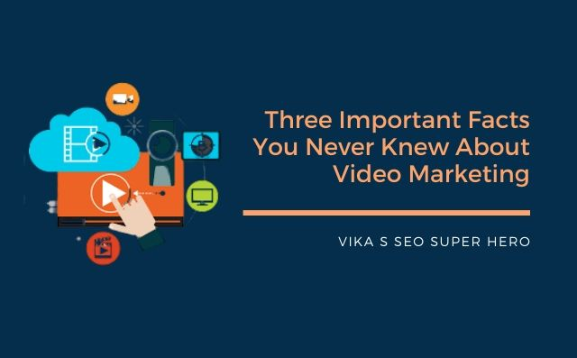 Video Marketing - Three Important Facts About Video Marketing