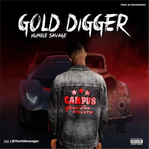 Music: Humble Savage - Gold Digger