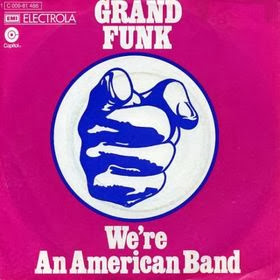 We´re an american band. Grand Funk
