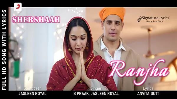 Ranjha Lyrics - B Praak & Jasleen Royal | Shershaah