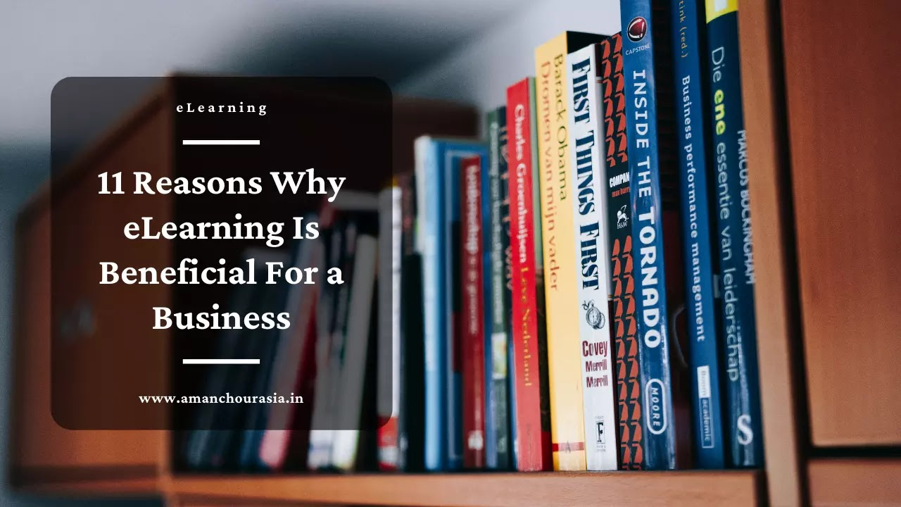 11 Reasons Why eLearning Is Beneficial For a Business