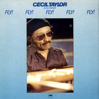 Cecil Taylor, Fly! Fly! Fly! Fly! Fly!