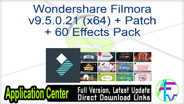 Wondershare Filmora v9.5.0.21 (x64) + Patch + 60 Effects Pack