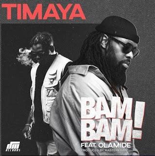 Download Bam Bam  Timaya Ft Olamide mp3