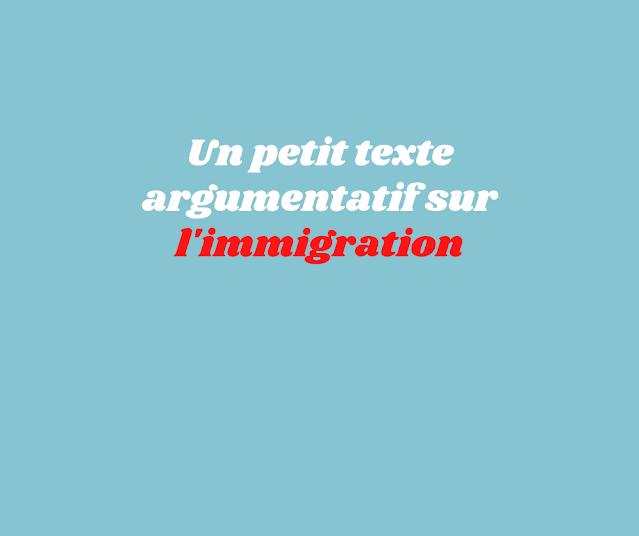 Un petit texte argumentatif sur l'immigration